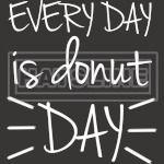 everyday is donut