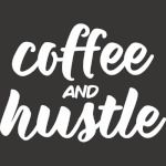 Coffee And Hustle, Mom, Boss Babe, Boss Babe, Coffee, Funny Coffee, Motivational, Mom, Coffee