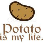 Potato is my life