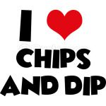 I love Chips And Dip