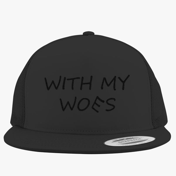 f56f2bc4c1f With My Woes Trucker Hat (Embroidered)