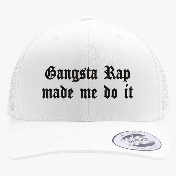 ade9490170ad3 Gangsta Rap Made Me Do It Retro Trucker Hat +more