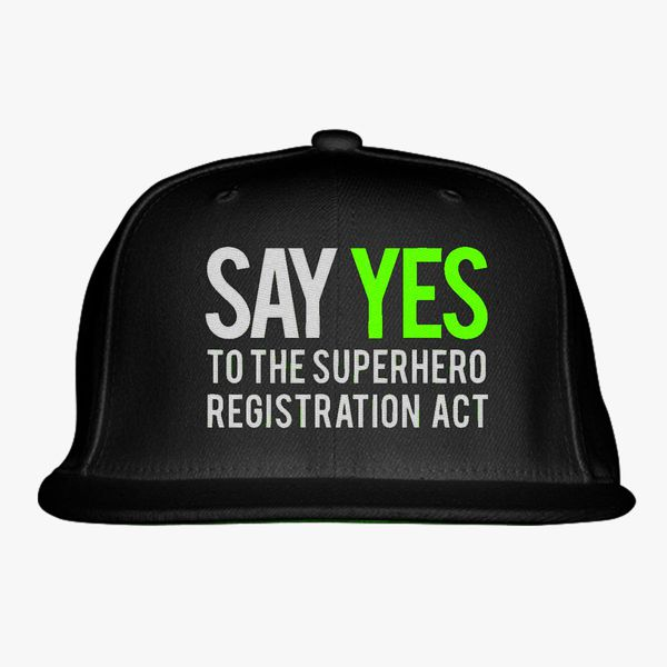 f83efb7a5 Say yes to the superhero registration act Snapback Hat (Embroidered) |  Hatsline.com