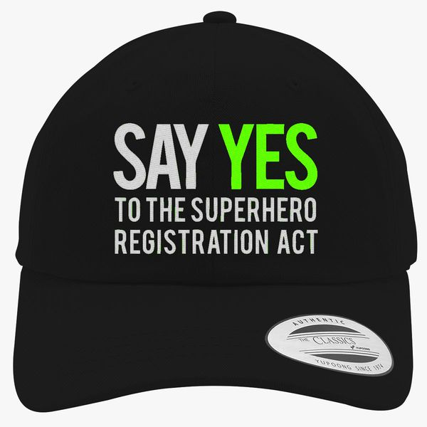 7b782f090 Say yes to the superhero registration act Cotton Twill Hat (Embroidered) |  Hatsline.com