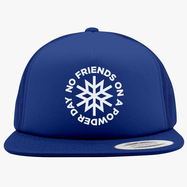 40a3a6550c6 No Friends on a Powder Day Foam Trucker Hat +more