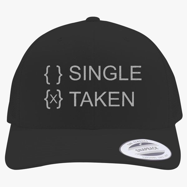 3f1092cb8d359 Dating Taken Retro Trucker Hat - Embroidery +more