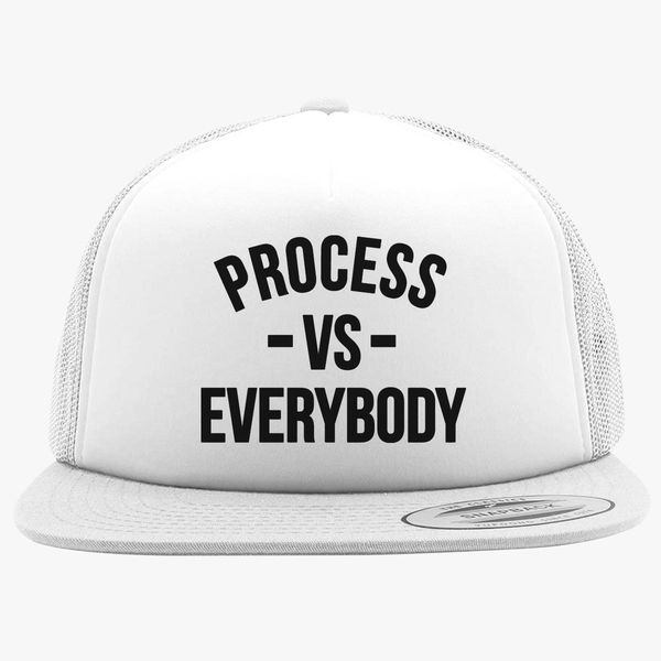 0319e4fc823 Process Vs Everybody Foam Trucker Hat +more
