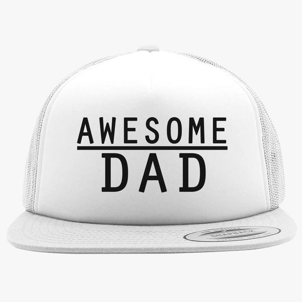f56792a650a61 awesome dad Foam Trucker Hat +more