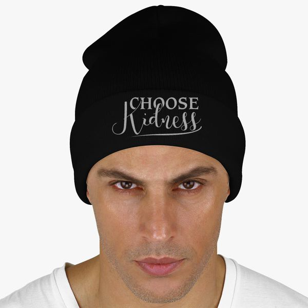Choose Kindness - Uplifting Positive Quote Knit Cap - Embroidery +more d7fdd631e223