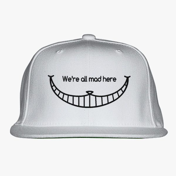 3085a723909 We are all mad here - Cheshire Cat Snapback Hat - Embroidery +more