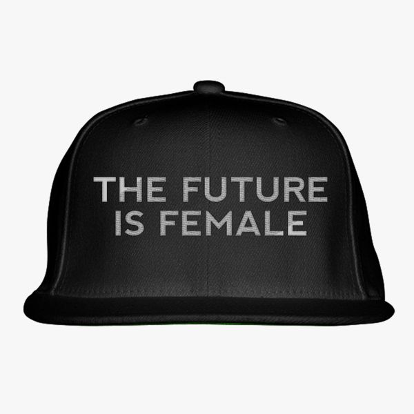 233ad1bb78e The Future is Female Snapback Hat - Embroidery +more