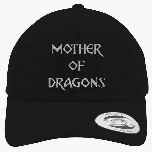 3cf4a5f9a9ffd Mother of Dragons Cotton Twill Hat - Embroidery +more